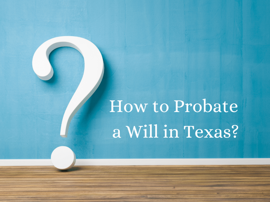 how to probate a will in texas